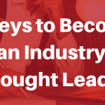 5 Keys to Become an Industry Thought Leader