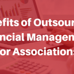 Benefits of Outsourcing Financial Management for Associations