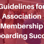 Guidelines for Association Membership Onboarding Success