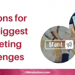 Solutions for the 5 Biggest Marketing Challenges
