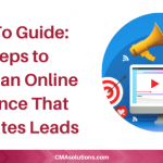 How-To Guide: 8 Steps to Create an Online Presence That Generates Leads