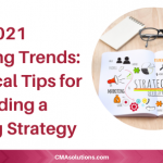 2021 Marketing Trends: 5 Practical Tips for Building a Winning Strategy