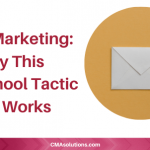 Email Marketing: Why This Old-School Tactic Still Works