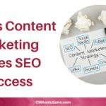 3 Ways Content Marketing Drives SEO Success