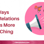 3 Ways Public Relations Makes More Cha-Ching