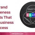 3 Brand Awareness Secrets That Drive Business Success